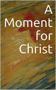 A Moment For Christ on Amazon